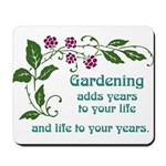 Gardening adds Years Mousepad