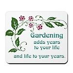 Gardening adds Years Mousepad