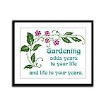 Gardening adds Years Framed Panel Print