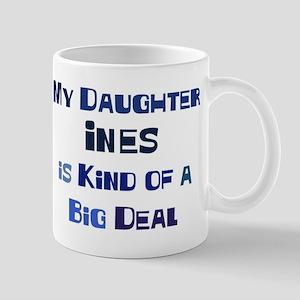 My Daughter Ines Mug