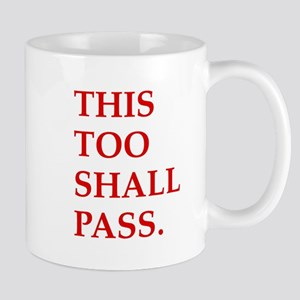 This Too Shall Pass Mug