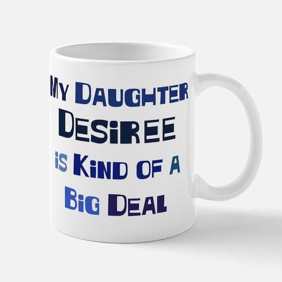 My Daughter Desiree Mug