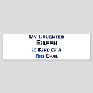 My Daughter Eileen Bumper Sticker