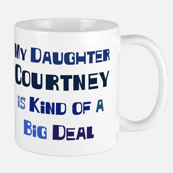 My Daughter Courtney Mug
