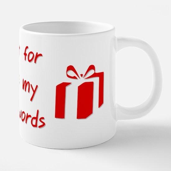 My two first words 20 oz Ceramic Mega Mug
