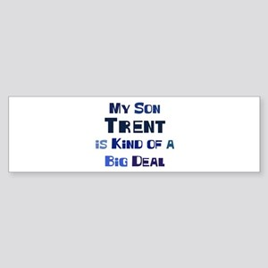 My Son Trent Bumper Sticker