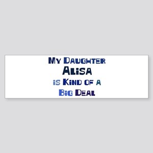 My Daughter Alisa Bumper Sticker