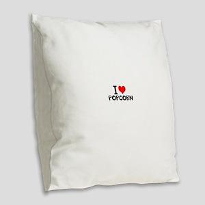 I Love Popcorn Burlap Throw Pillow