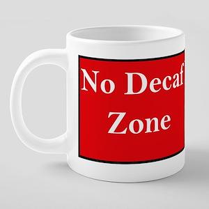 no decaf zone mugs 20 oz Ceramic Mega Mug