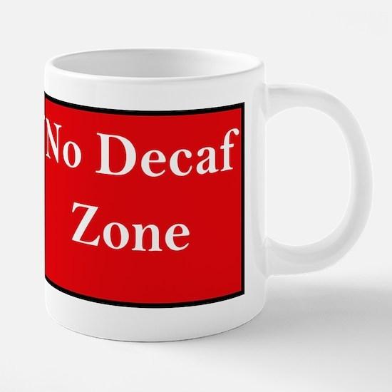 no decaf zone mugs.png 20 oz Ceramic Mega Mug