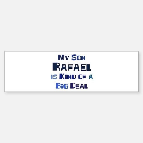 My Son Rafael Bumper Bumper Bumper Sticker