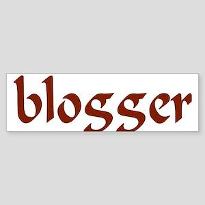 """""""Blogger"""" Bumper Sticker"""