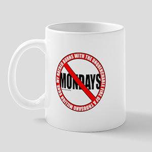 No Mondays2 Mug