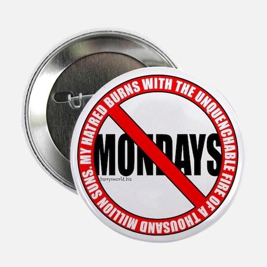 """No Mondays2 2.25"""" Button (10 pack)"""