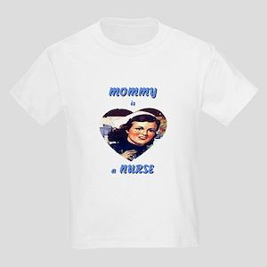 Mommy is a Nurse Kids T-Shirt