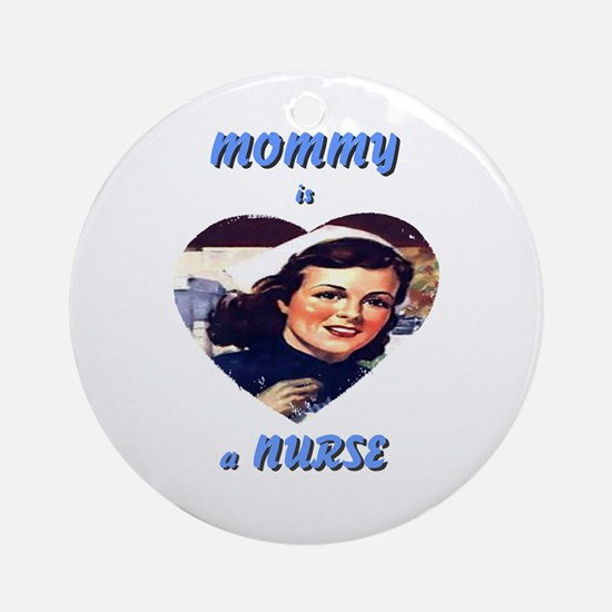 Mommy is a Nurse Ornament (Round)
