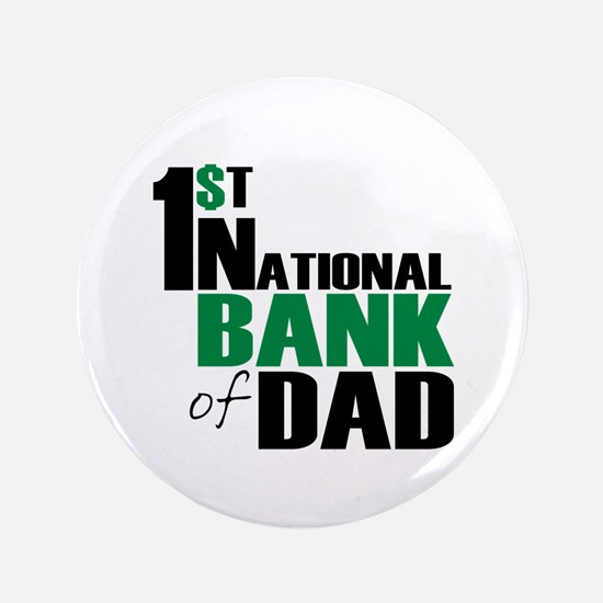 """Bank of Dad 3.5"""" Button"""