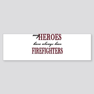 My Heroes have always been Fi Bumper Sticker
