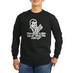Shut The Hell Up Long Sleeve Dark T-Shirt