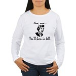 You'll Burn In Hell Women's Long Sleeve T-Shirt