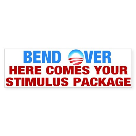 Bend Over for Stimulus Package - Bumper Sticker