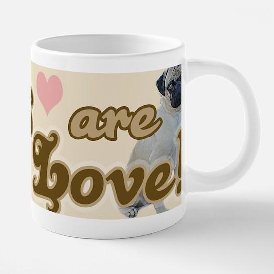 bumper 8 pugsarelove.png 20 oz Ceramic Mega Mug
