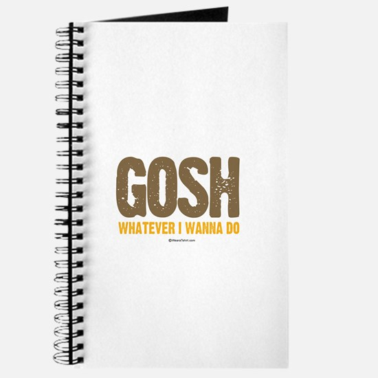 GOSH, whatever I wanna do ~ Journal