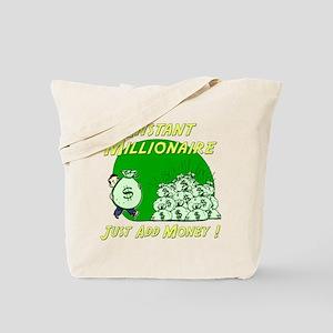 INSTANT MILLIONAIRE Tote Bag