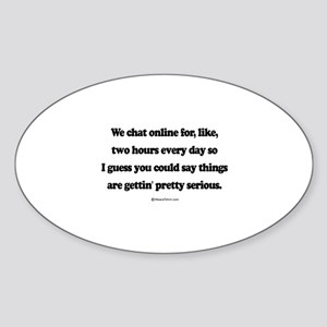 We're pretty serious ~ Oval Sticker