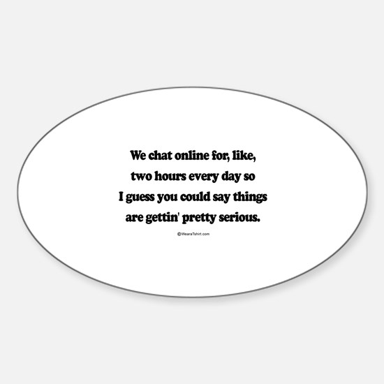 We're pretty serious ~ Oval Decal