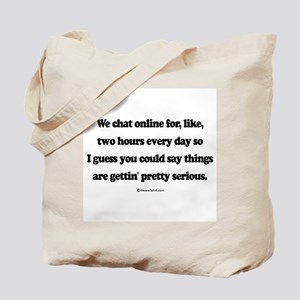 We're pretty serious ~  Tote Bag