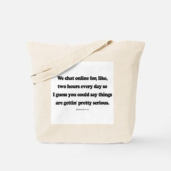 We're pretty serious ~  Tote Bag