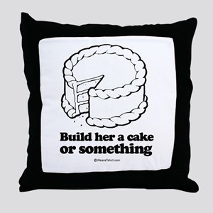 Build her a cake or something ~  Throw Pillow