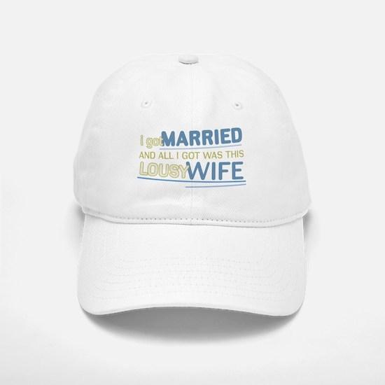 Lousy Wife Baseball Baseball Cap