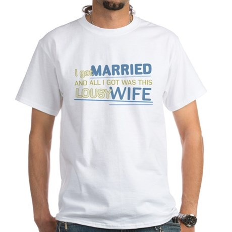 Lousy Wife White T-Shirt