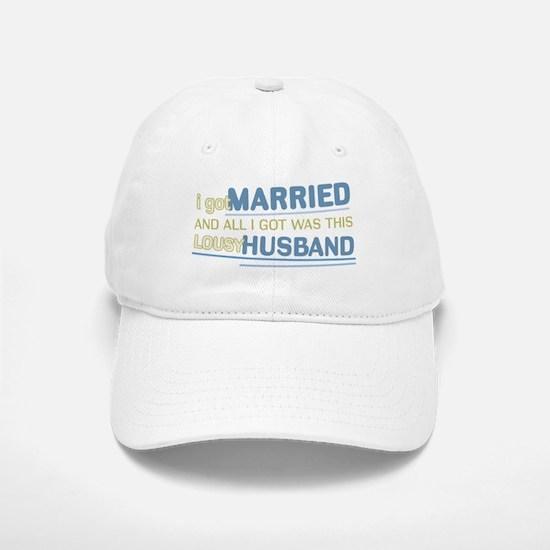 Lousy Husband Baseball Baseball Cap