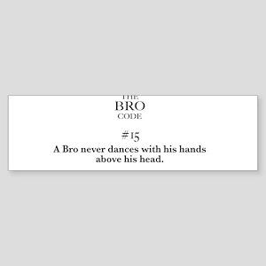 Bro Code #15 Bumper Sticker