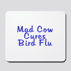 H5N1 Mad Cow Cures Bird Flu Mousepad