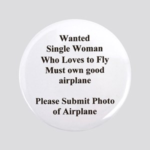 """... SINGLE WOMAN WHO LOVES TO 3.5"""" Button"""