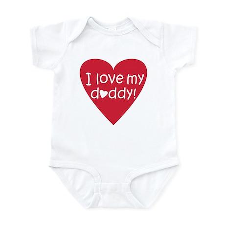 I love my Daddy! Infant Bodysuit