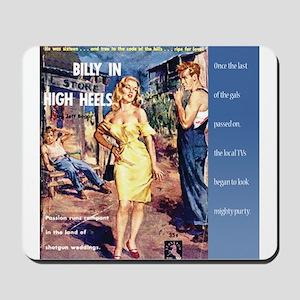 Billy in High Heels Mousepad
