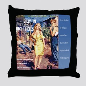Billy in High Heels Throw Pillow