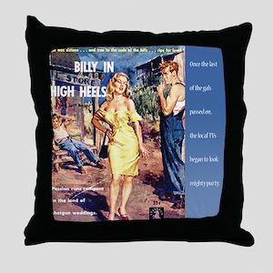 Billy in High Heels Throw Pillow
