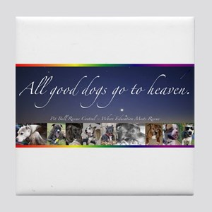 All Good Dogs Go to Heaven Tile Coaster