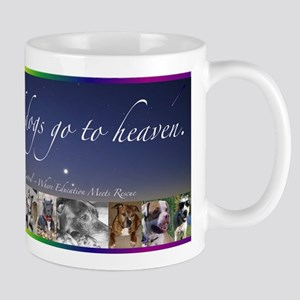 All Good Dogs Go to Heaven Mug