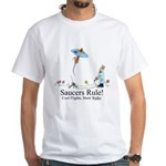 Saucers Rule! White T-Shirt