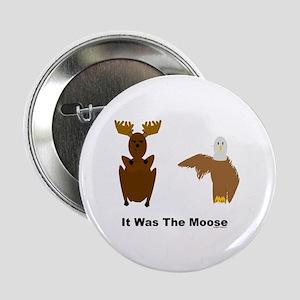 "Eagle Blames Moose 2.25"" Button"