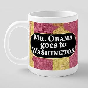 Mr Obama goes to Washington 20 oz Ceramic Mega Mug