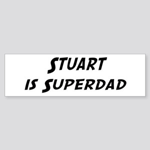 Stuart is Superdad Bumper Sticker