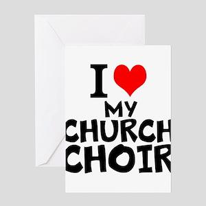 I Love My Church Choir Greeting Cards